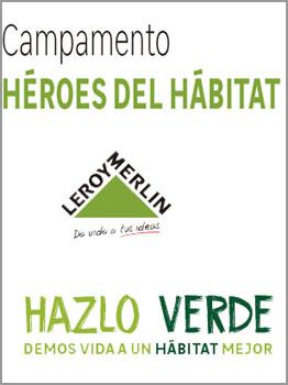 CAMPAMENTO LEROY MERLIN: HÉROES DEL HÁBITAT 2019